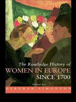 The Routledge History of Women in Europe Since 1700 PDF