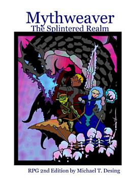 Mythweaver  The Splintered Realm 2nd Edition PDF