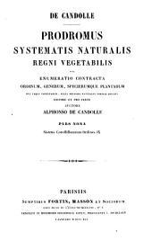 Prodromus systematis naturalis regni vegetabilis, sive Enumeratio contracta ordinum generum specierumque plantarum huc usque cognitarum, juxta methodi naturalis normas digesta: Volume 9