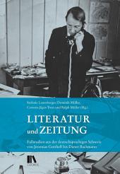 Leseprobe: Literatur und Zeitung: Fallstudien aus der deutschsprachigen Schweiz von Jeremias Gotthelf bis Dieter Bachmann