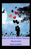 Love of Life   Other Stories Illustrated