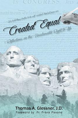 Created Equal Reflections On The Unalienable Right To Life PDF