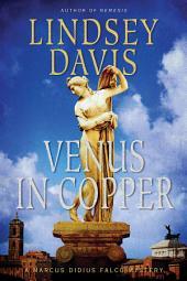 Venus in Copper: A Marcus Didius Falco Mystery