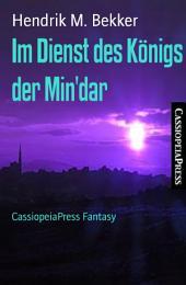 Im Dienst des Königs der Min'dar: CassiopeiaPress Fantasy