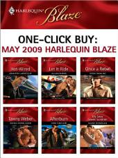One-Click Buy: May 2009 Harlequin Blaze: Hot-Wired\Let It Ride\Once a Rebel\Going Down Hard\Afterburn\My Sexy Greek Summer