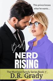 Bad Nerd Rising: The Morrison Family Series - Book 7