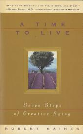 A Time to Live: Seven Tasks of Creative Aging
