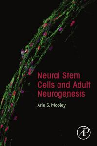 Neural Stem Cells and Adult Neurogenesis