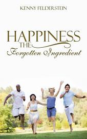 Happiness the Forgotten Ingredient