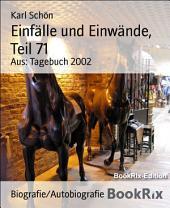 Einfälle und Einwände, Teil 71: Aus: Tagebuch 2002