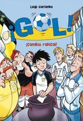 ¡Cambio radical! (Serie ¡Gol! 21)