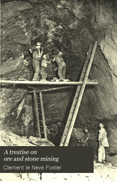 A treatise on ore and stone mining