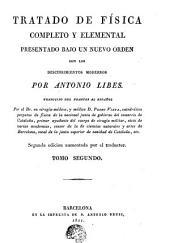 Tratado de física completo y elemental, 2: presentado bajo un nuevo órden con los descubrimientos modernos