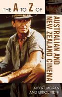 The A to Z of Australian and New Zealand Cinema PDF