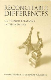 Reconcilable Differences: U.S.-French Relations in the New Era