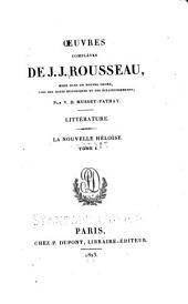 Oeuvres complètes de J. J. Rousseau: Littérature. La nouvelle Héloise