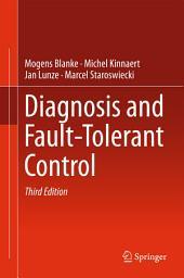Diagnosis and Fault-Tolerant Control: Edition 3