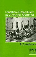 Education and Opportunity in Victorian Scotland PDF