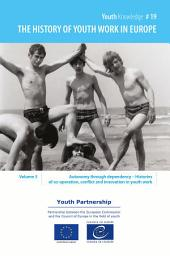 The history of youth work in Europe, Volume 5 - Autonomy through dependency: Histories of co-operation, conflict and innovation in youth work