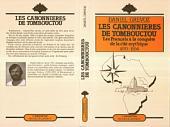 Les canonnières de Tombouctou: Les Français à la conquête de la cité mythique 1870-1894