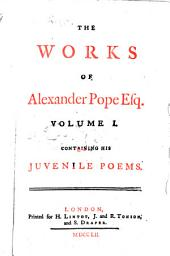 The Works of Alexander Pope Esq: In Nine Volumes Complete. With His Last Corrections, Additions, and Improvements; ... Together with the Commentary and Notes of Mr. Warbuton, Volume 1