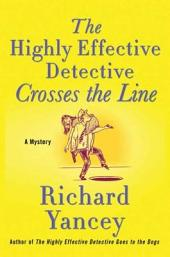 The Highly Effective Detective Crosses the Line: A Mystery