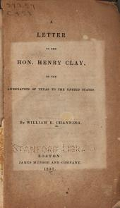 A Letter to the Hon. Henry Clay, on the Annexation of Texas to the United States