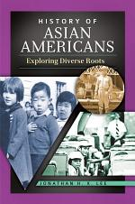 History of Asian Americans: Exploring Diverse Roots