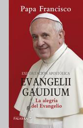 Evangelii gaudium. Exhortación apostólica: La alegría del Evangelio