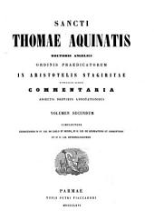 Sancti Thomae Aquinatis ... in Aristotelis ... nonnullos libros commentaria [with the Lat. text of Aristotle in 2 versions].