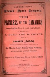 The Princess of the Canaries: Opera Bouffe in Three Acts and Four Tableaux