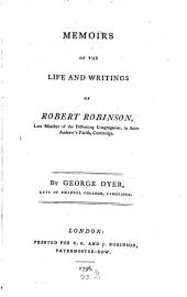 Memoirs of the Life and Writings of Robert Robinson ...