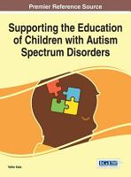 Supporting the Education of Children with Autism Spectrum Disorders PDF