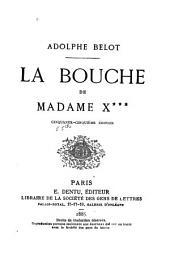 La bouche de Madame X***.