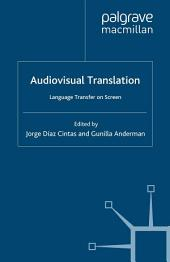 Audiovisual Translation: Language Transfer on Screen