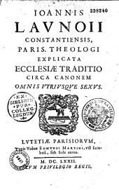 Explicata ecclesiae traditio circa canonem omnis utriusque sexus