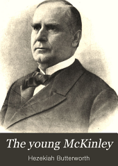 The Young McKinley: Or, School-days in Ohio; a Tale of Old Times on the Western Reserve