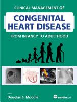 Clinical Management of Congenital Heart Disease from Infancy to Adulthood PDF