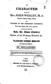 A character of the late rev. John Wesley, with various other essays: Volume 2