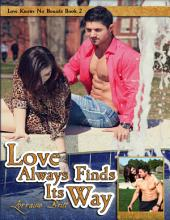 Love Always Finds Its Way: Love Knows No Bounds: Book 2