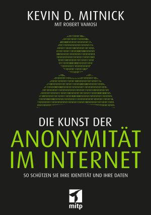 Die Kunst der Anonymit  t im Internet PDF