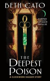 The Deepest Poison: A Clockwork Dagger Story