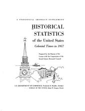 Historical statistics of the United States, colonial times to 1957