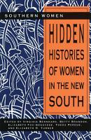 Hidden Histories of Women in the New South PDF
