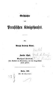 Geschichte des Preußischen Königshauses: Markgraf Friedrich, erster Kurfürst von Brandenburg aus dem burggräflichen Hause Zollern, Band 2