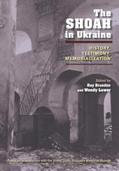 The Shoah in Ukraine: History, Testimony, Memorialization
