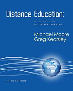 Distance Education  A Systems View of Online Learning Book
