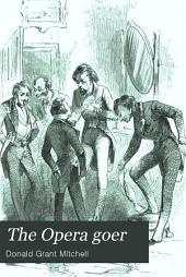 The Opera goer: or, Studies of the town, by Ike Marvell