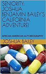 Seniority: Joshua Benjamin Bailey's California Adventure!