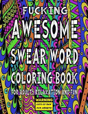 Awesome Swear Word Coloring Book for Adults Relaxation and Fun Book
